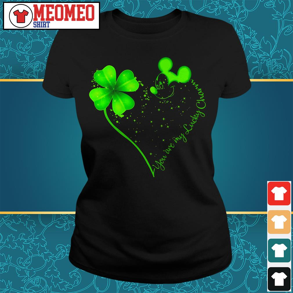 St Patrick's day and Mickey Mouse you are my lucky charm Ladies tee