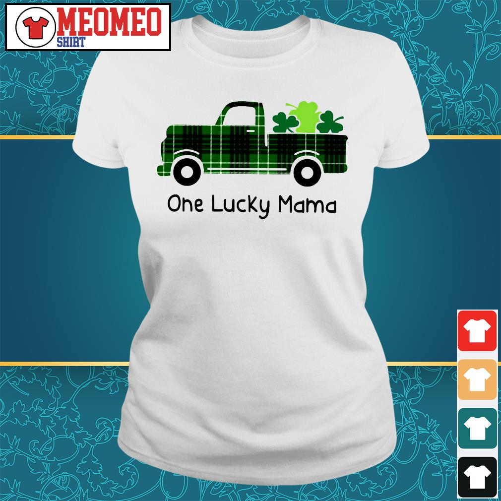 St Patrick's day car one lucky mama ladies tee
