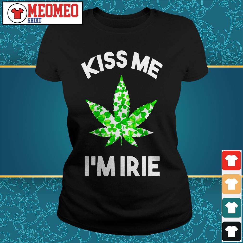 St. Patrick's Day marijuana kiss me I'm Irie Ladies tee