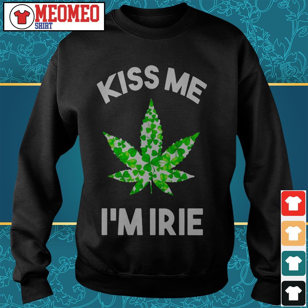 St. Patrick's Day marijuana kiss me I'm Irie Sweater