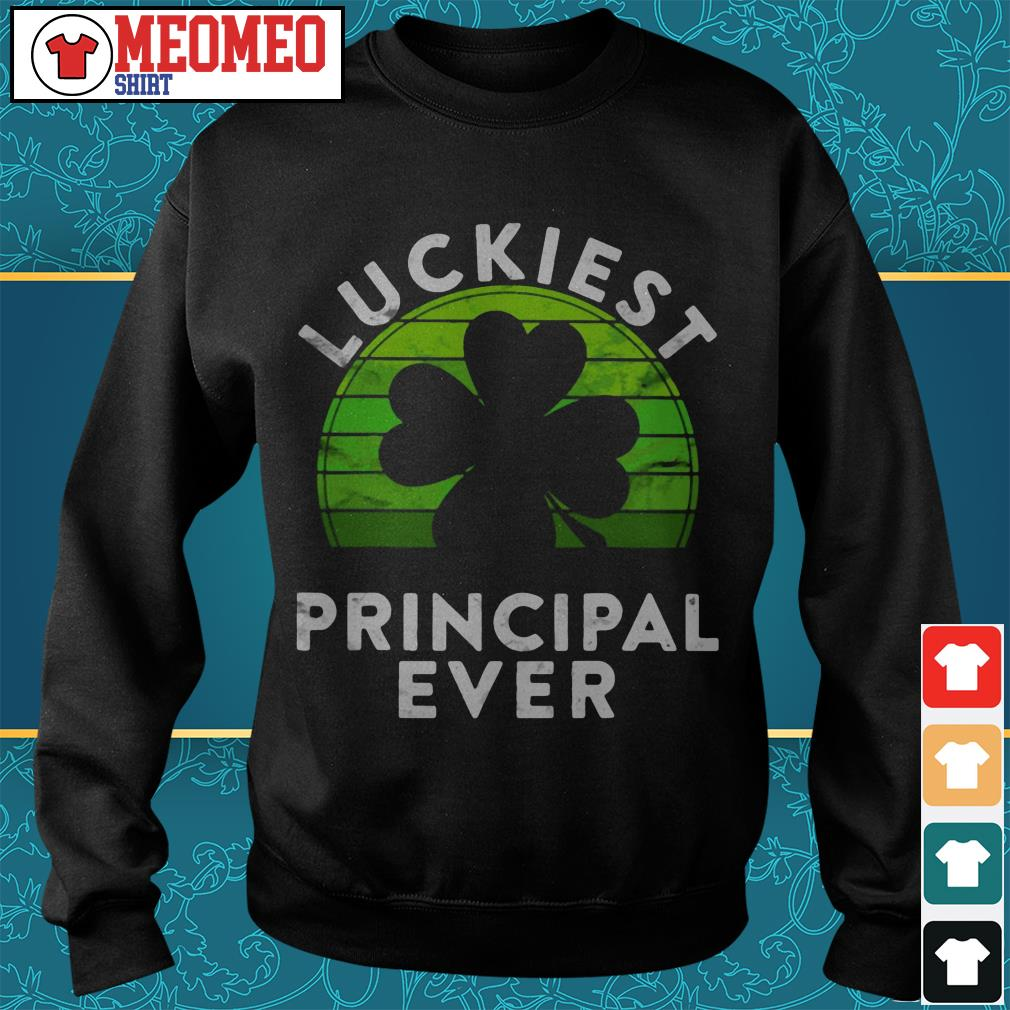 St Patrick's luckiest principal ever Sweater