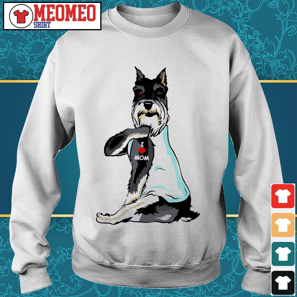 Standard Schnauzer dog dog I love mom Sweater