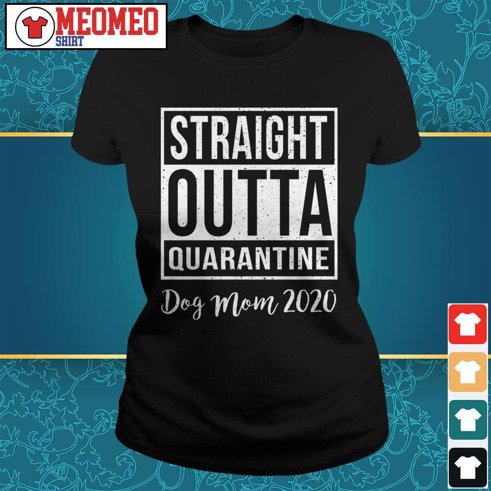 Straight outta quarantine dog mom 2020 Ladies tee