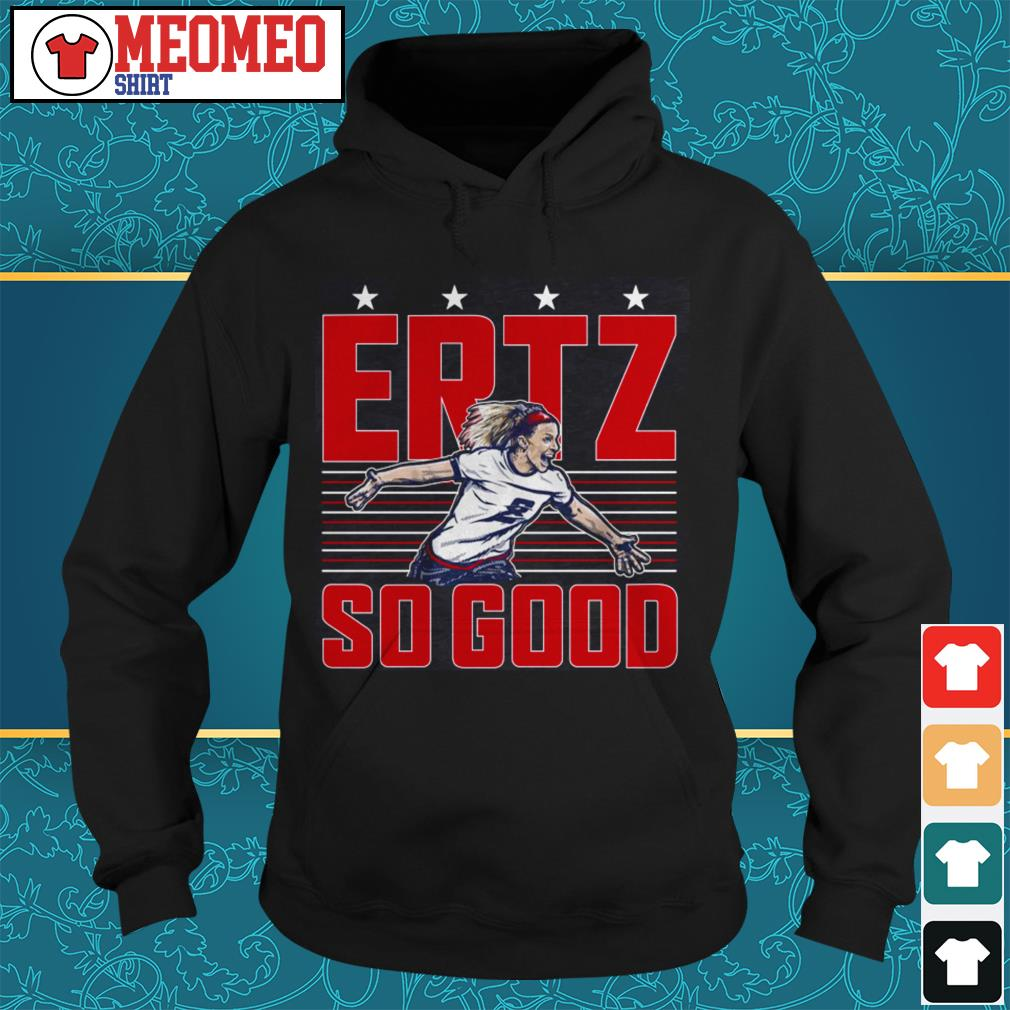 Strong women Julie Ertz so good shirt