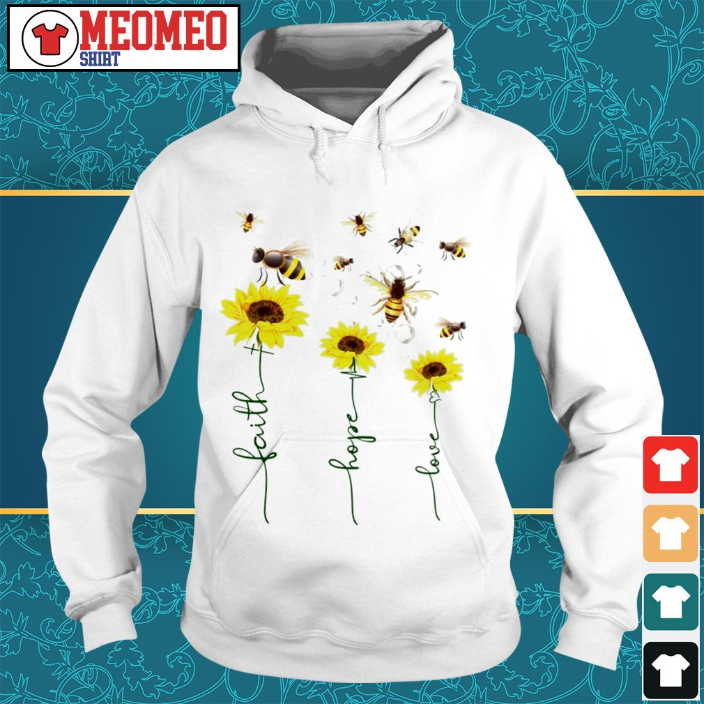 Sunflower Bee faith hope love Hoodie