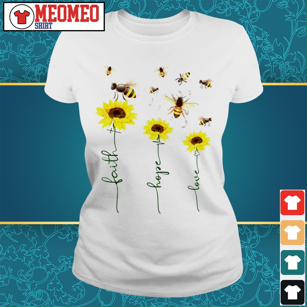 Sunflower Bee faith hope love Ladies tee