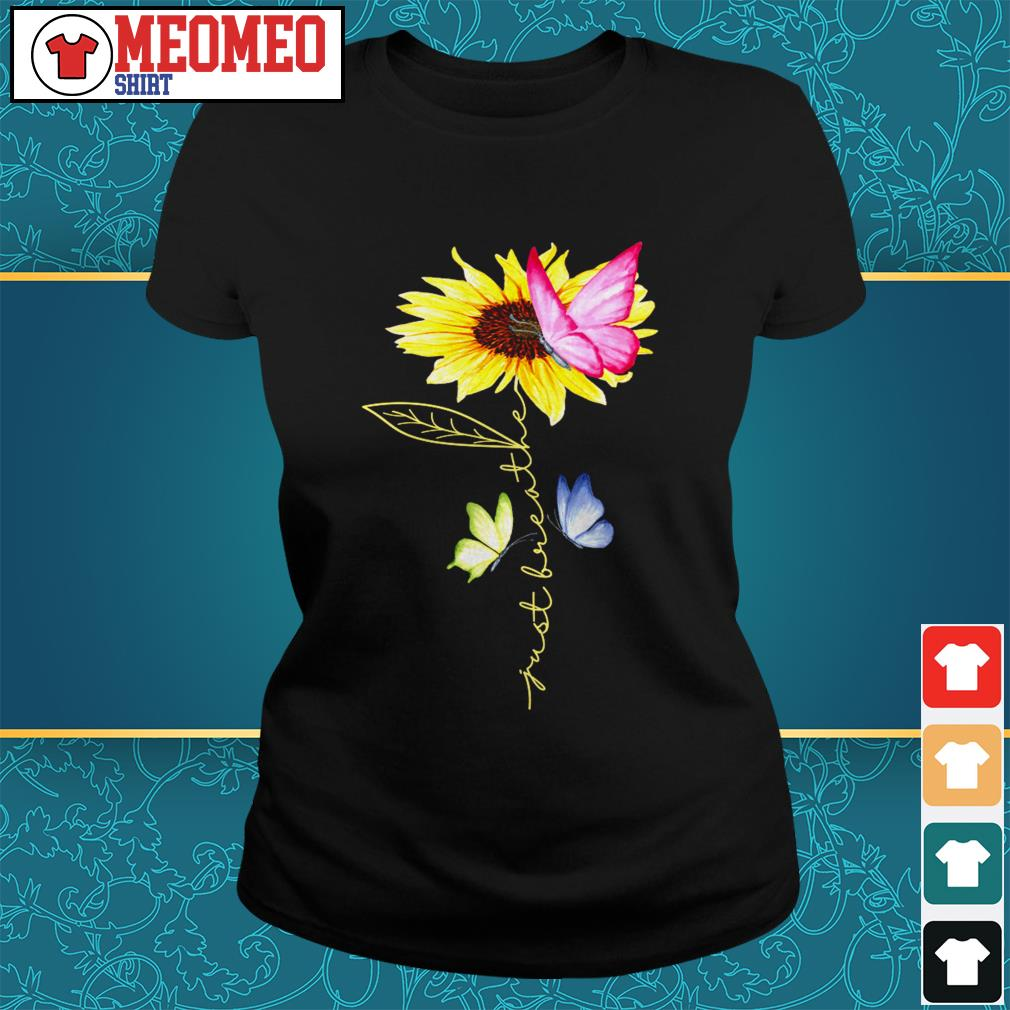 Sunflower butterfly just breather Ladies tee