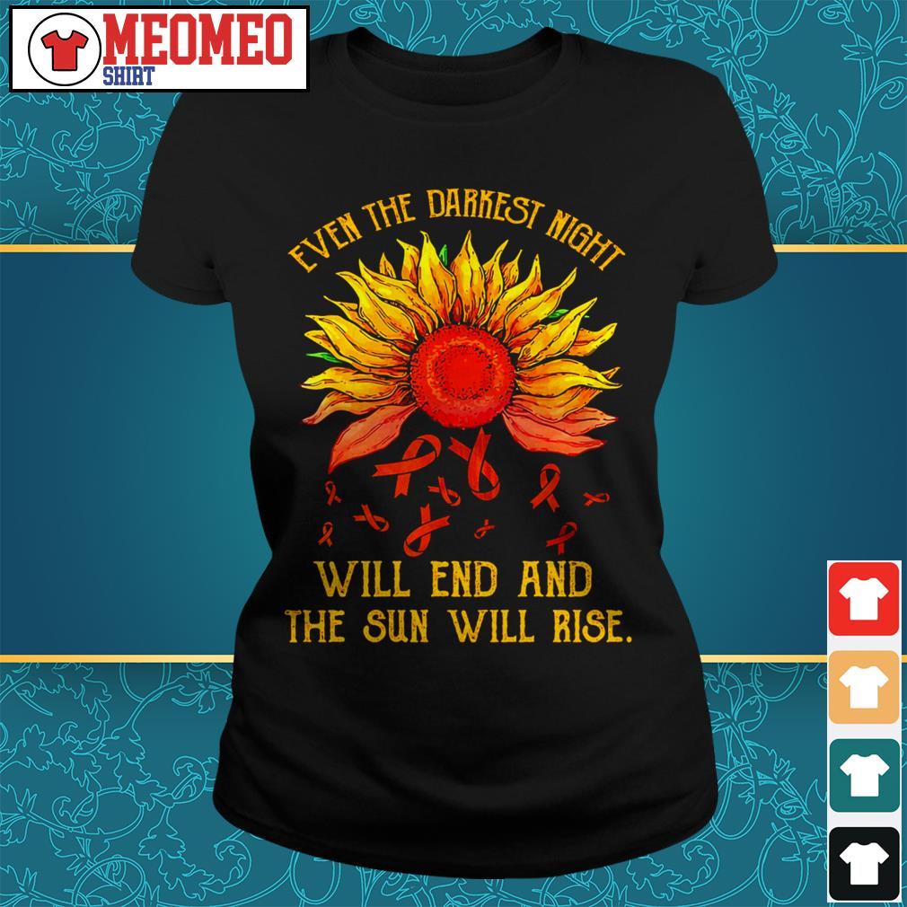 Sunflower cancer Even the darkest night will end and the sun will rise Ladies tee