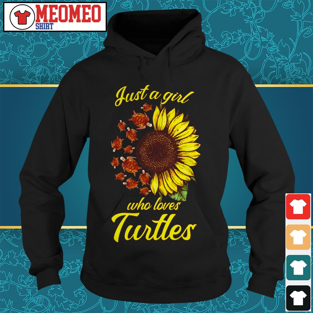 Sunflower Just a girl who loves turtles Hoodie