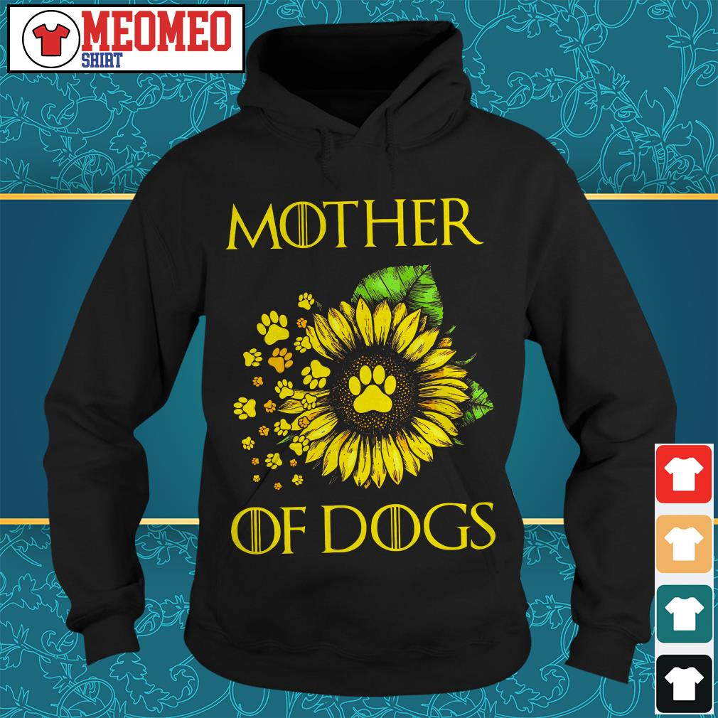 Sunflower mother of dogs Hoodie