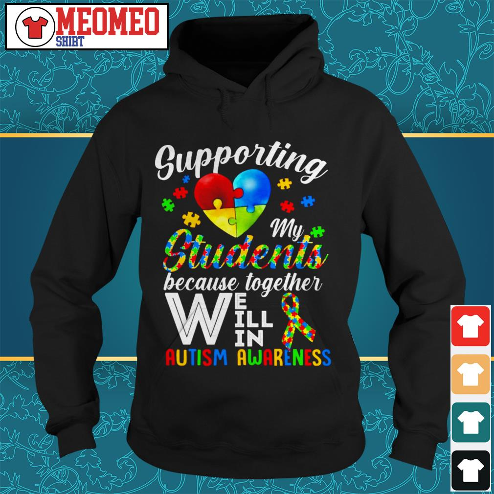 Supporting my students because together we will win autism awareness Hoodie