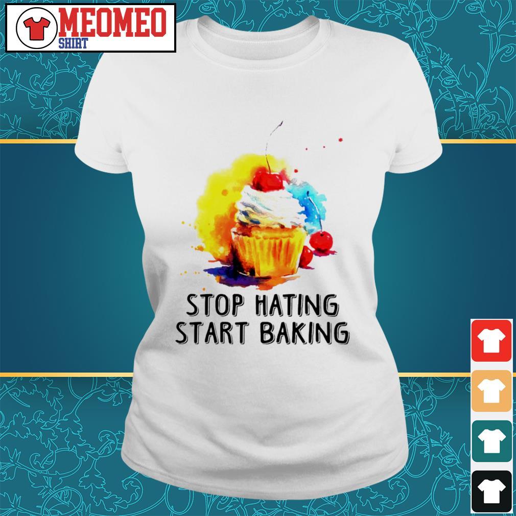 Sweet cream cake stop hating start baking Ladies tee