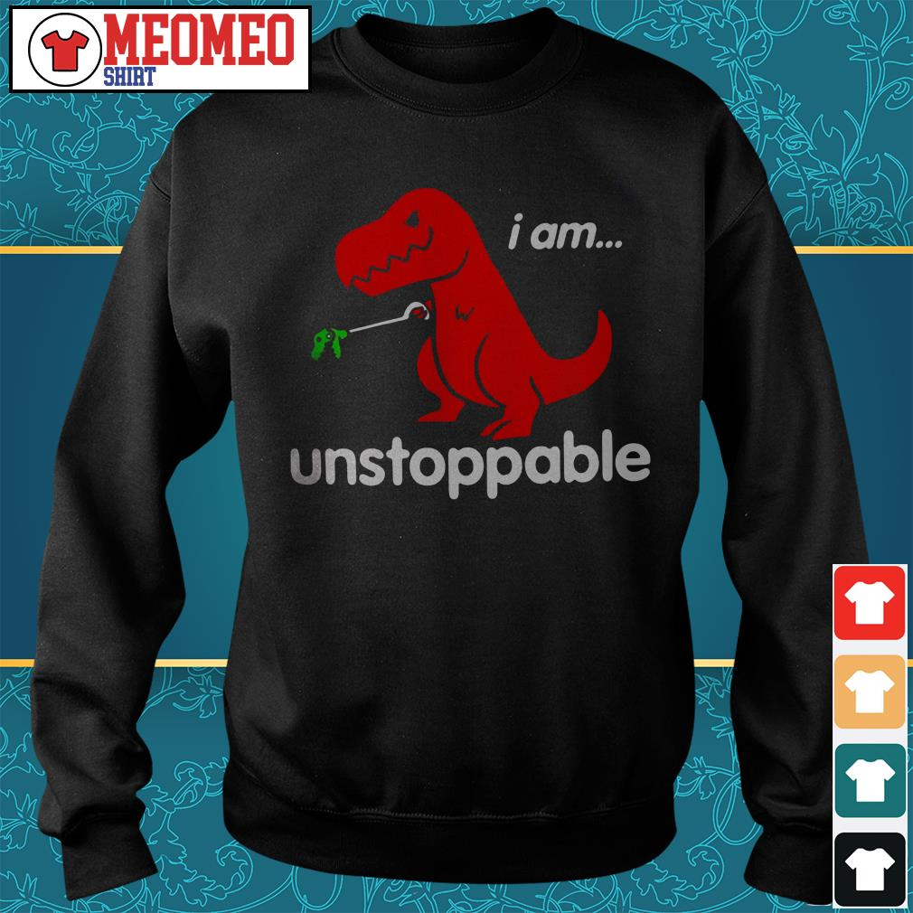 T-rex I am unstoppable Sweater