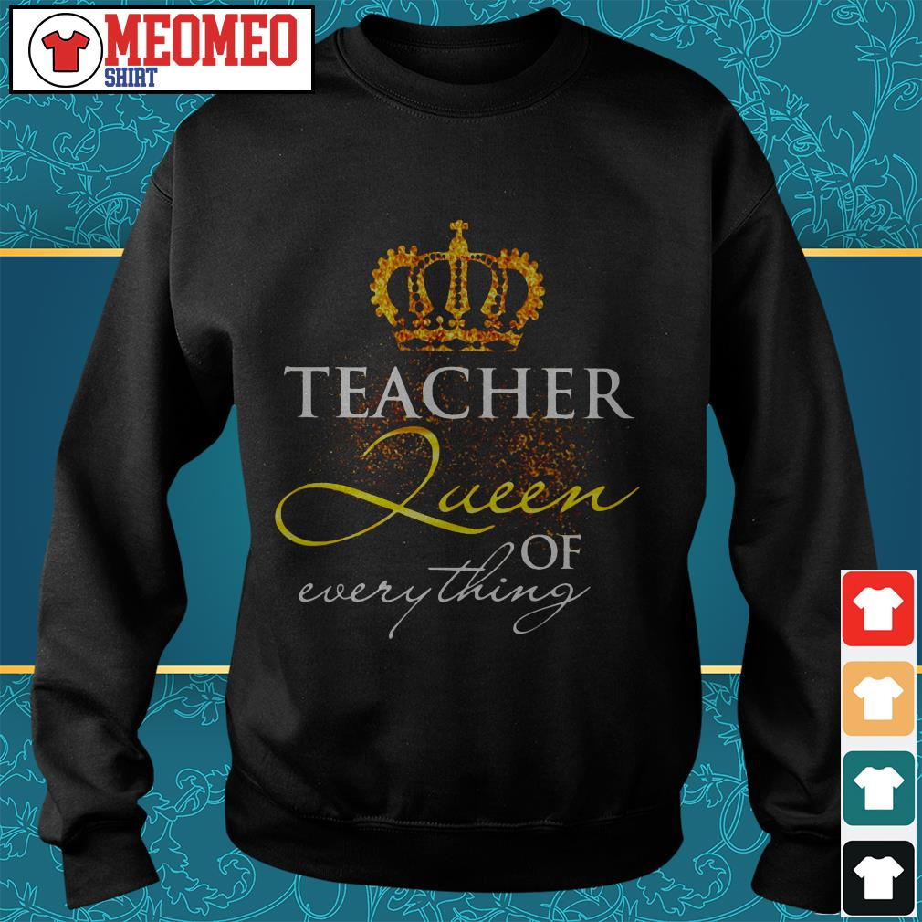 Teacher Queen royal of everything Sweater