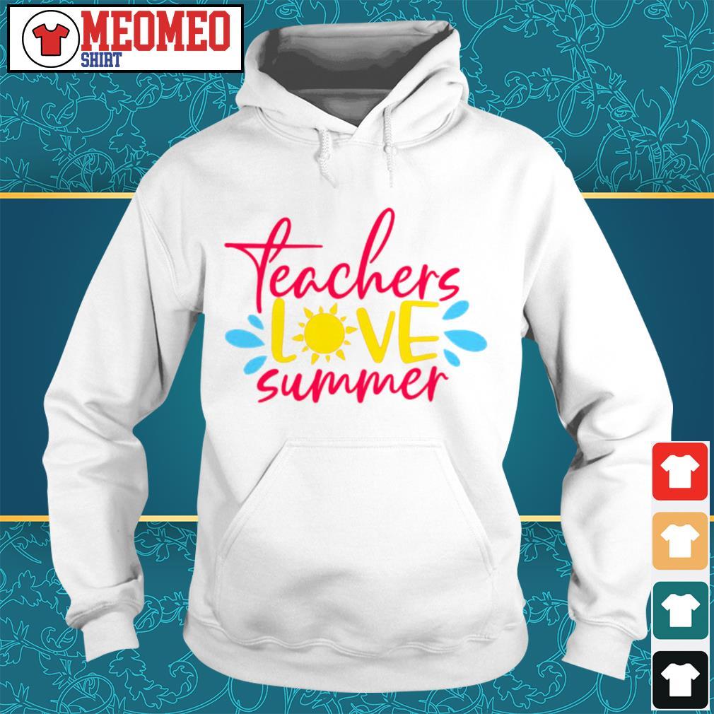 Teachers love summer Hoodie
