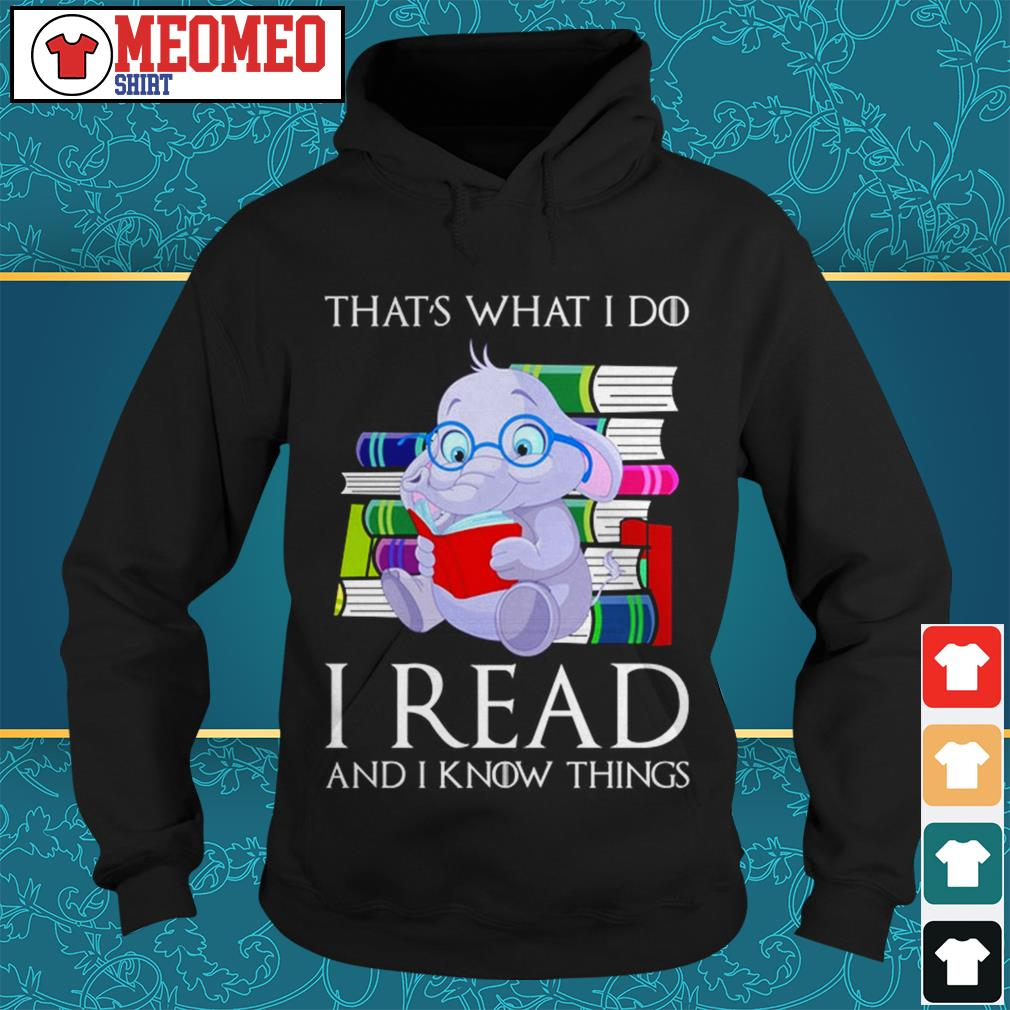 That's what I do I read elephant Hoodie