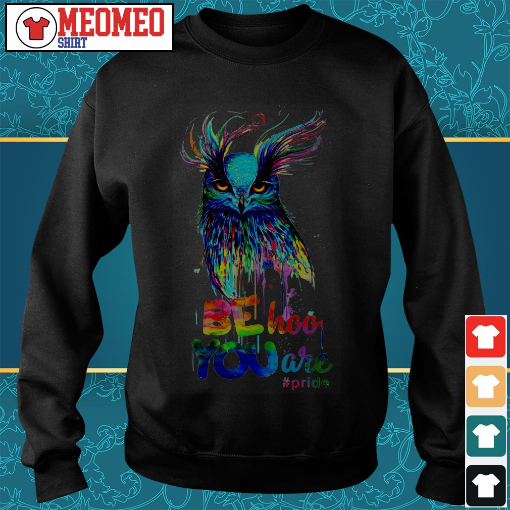 The Owl be hoo you are pride Sweater