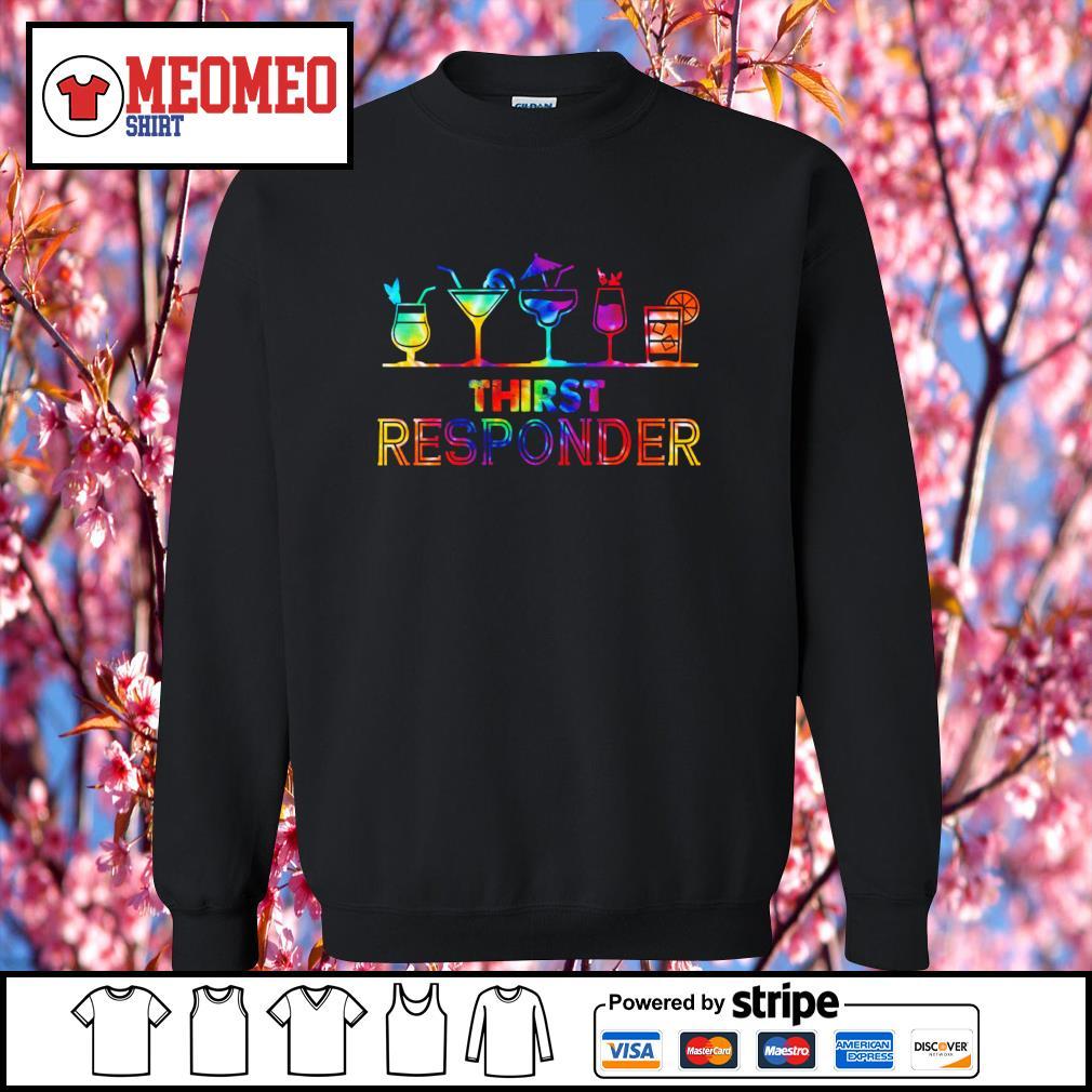 Thirst responder drink s Sweater