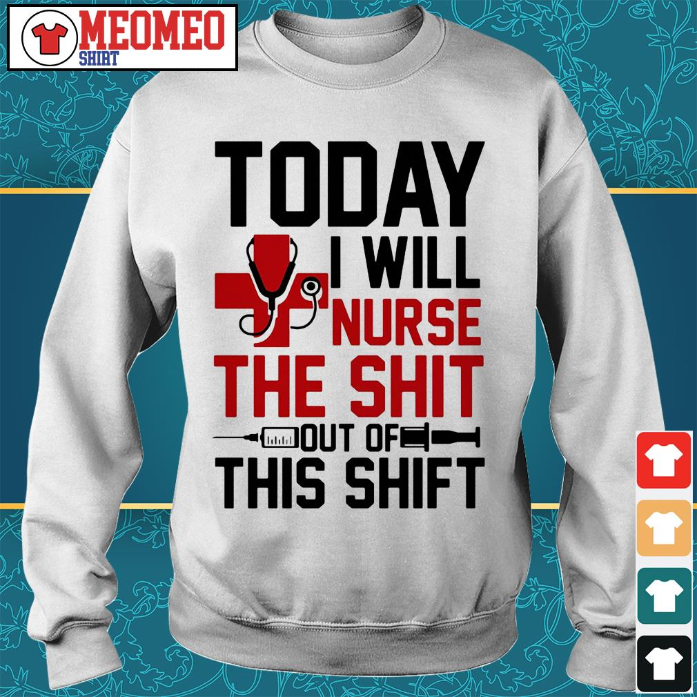 Today I will nurse the shit out of this shift Sweater