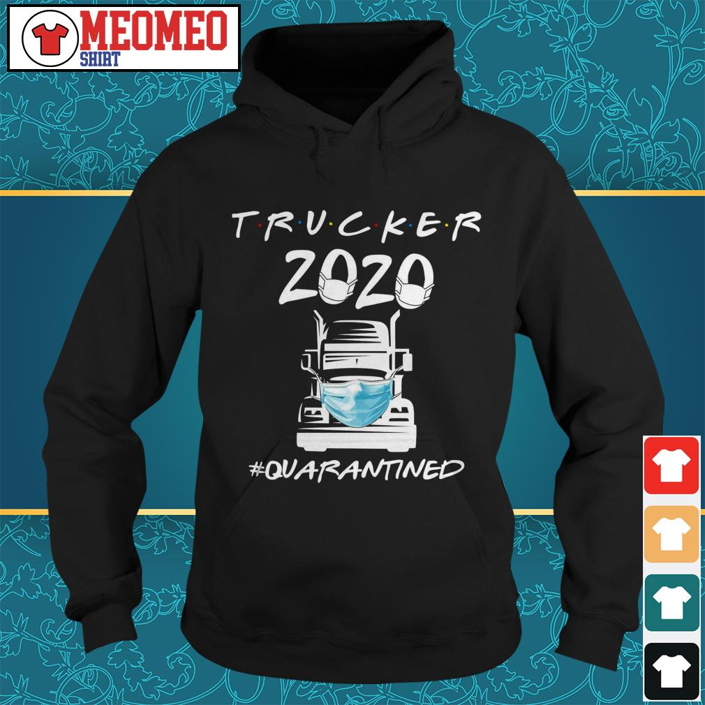 Trucker 2020 quarantine Hoodie