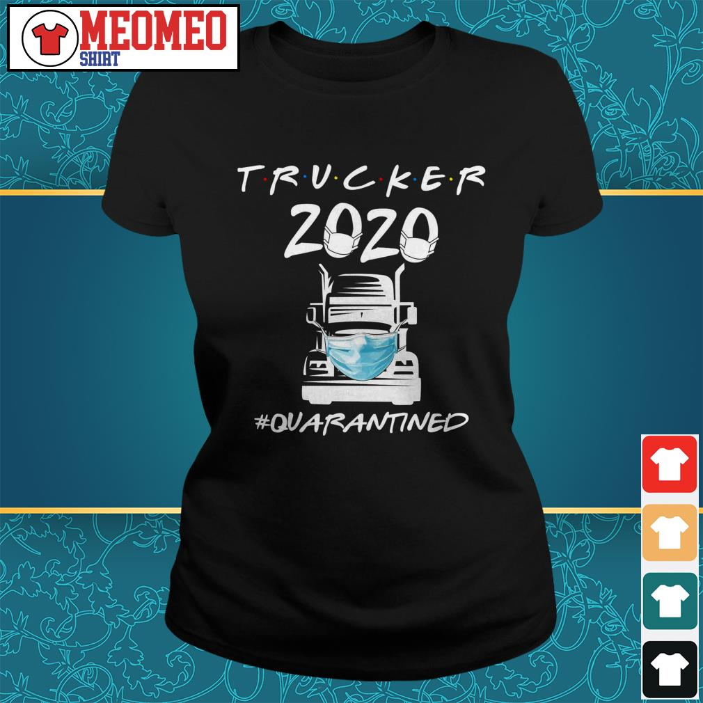 Trucker 2020 quarantine Ladies tee