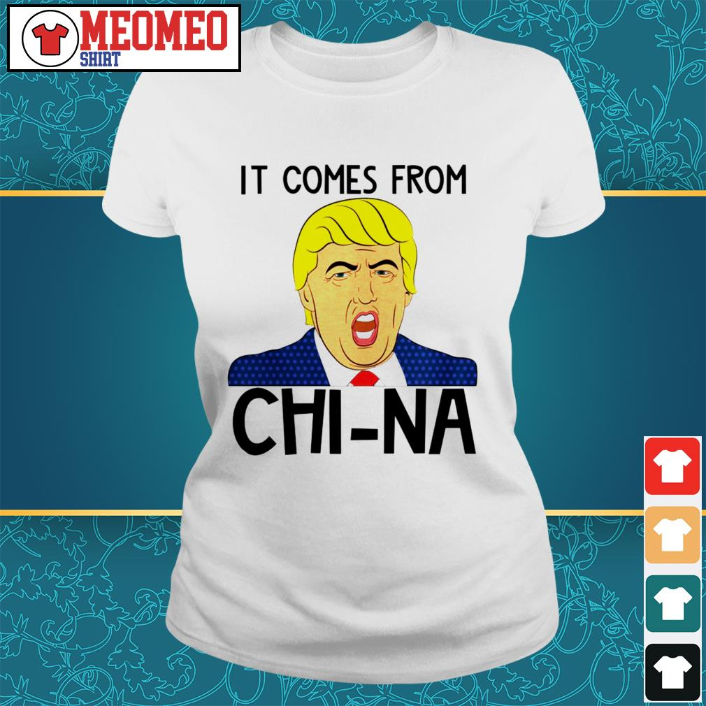 Trump it comes from Chi-Na Ladies tee