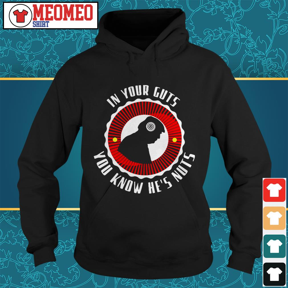 Trump in your guts you know he's nuts Hoodie