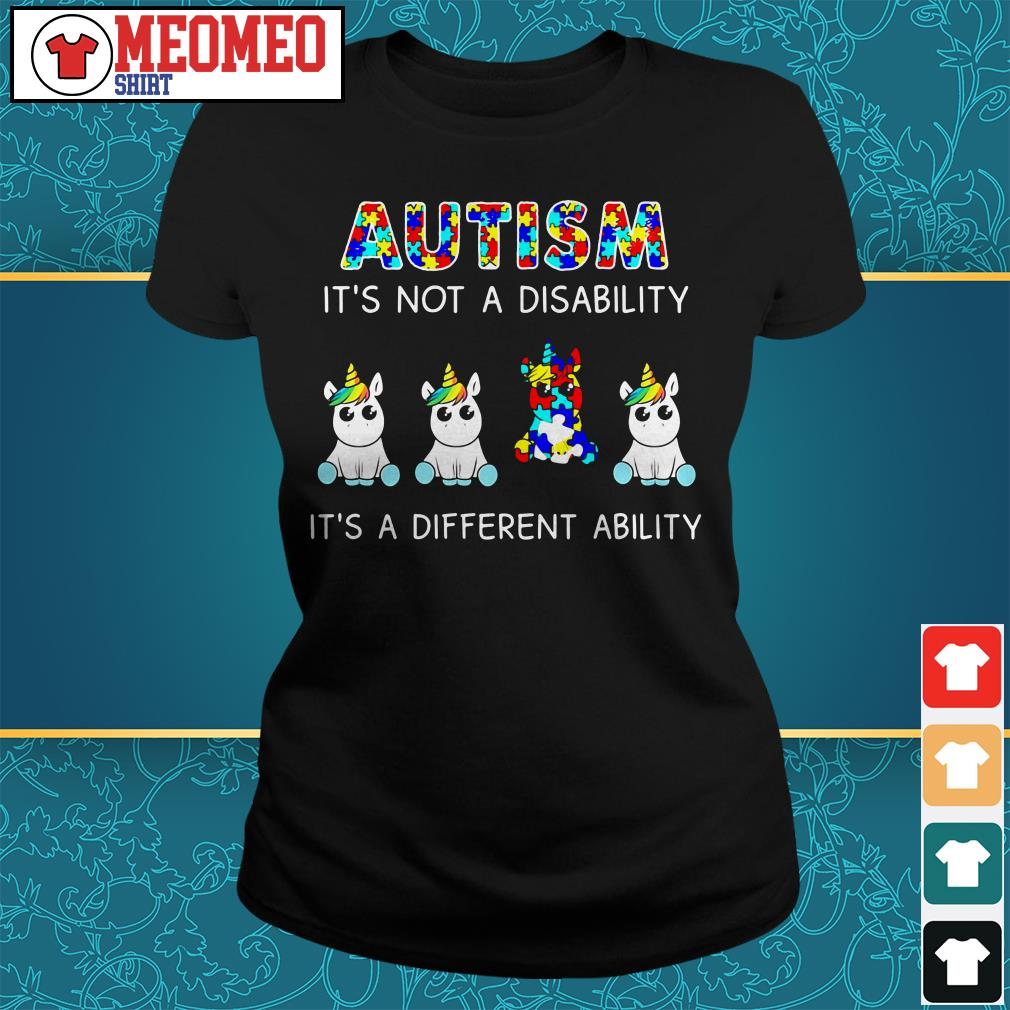 Unicorn Autism it's not a disability it's a different ability Ladies tee