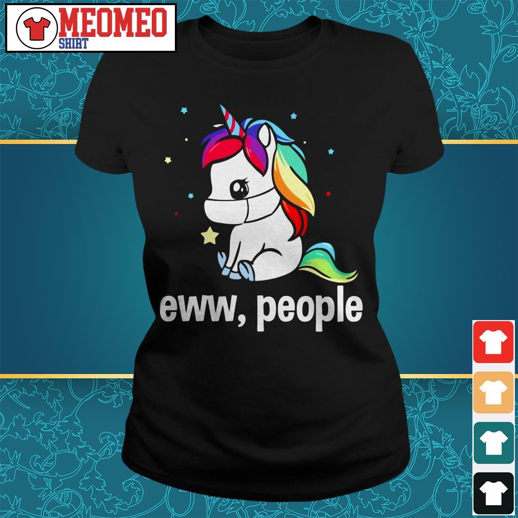 Unicorn eww people Ladies tee