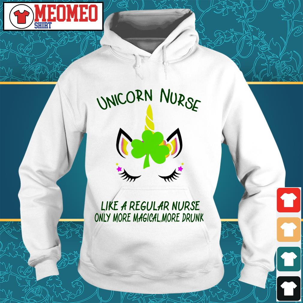 Unicorn nurse like a regular nurse only more magical more drunk Hoodie