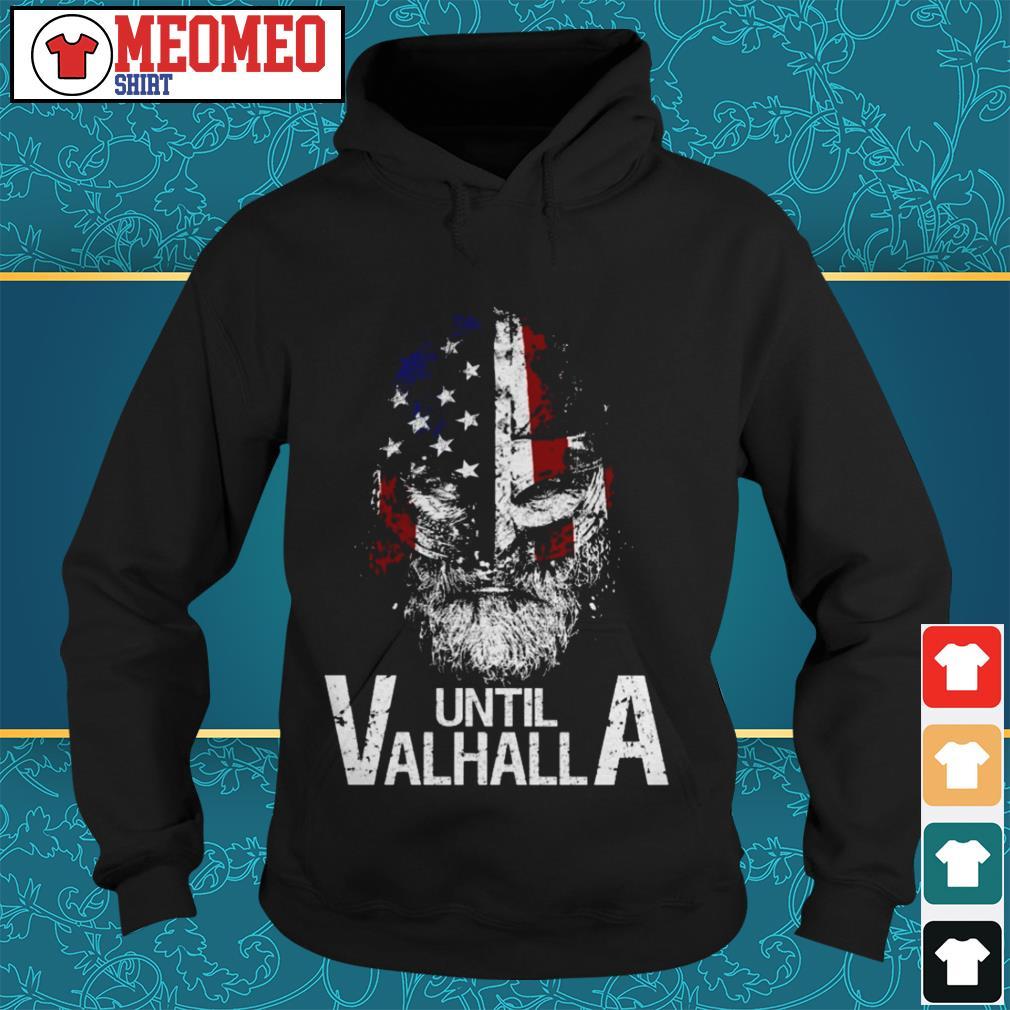Until Valhalla america flag Hoodie