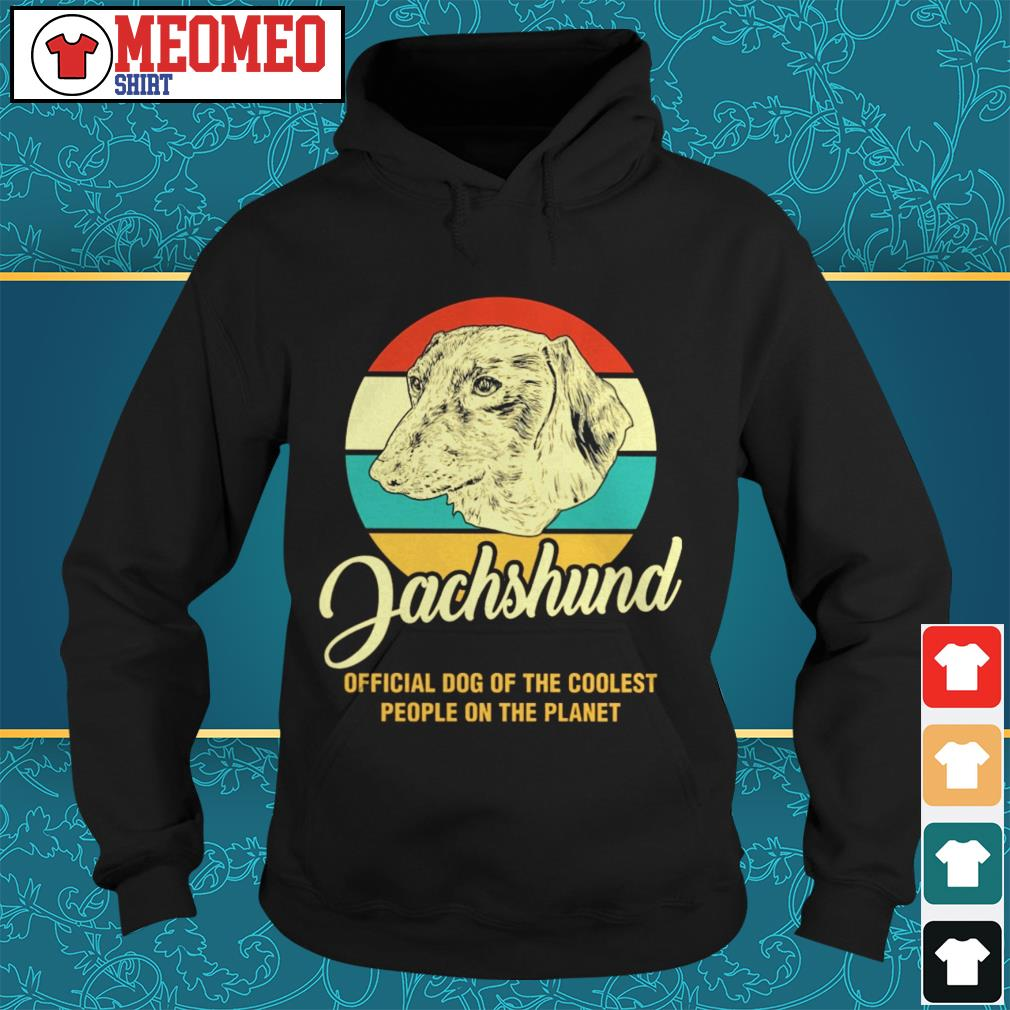 Vintage Dachshund official dog of the coolest people on the planet Hoodie
