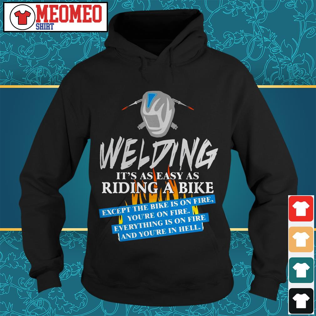 Welding it's as easy as riding a bike Hoodie