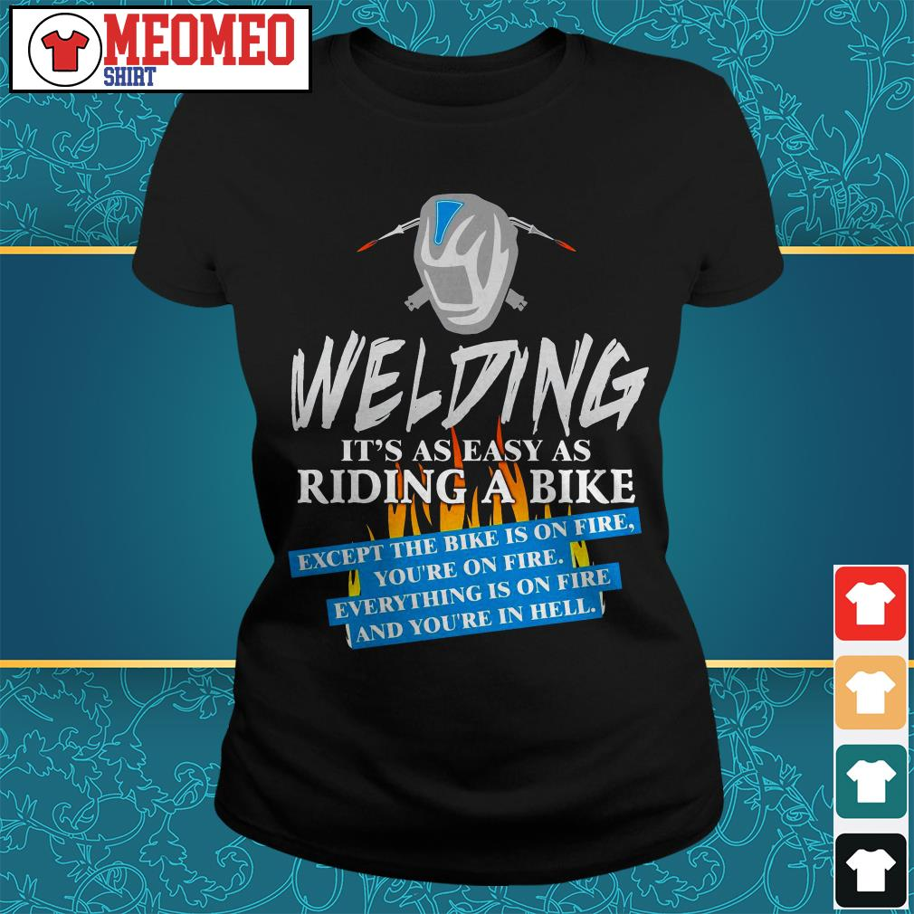 Welding it's as easy as riding a bike Ladies tee