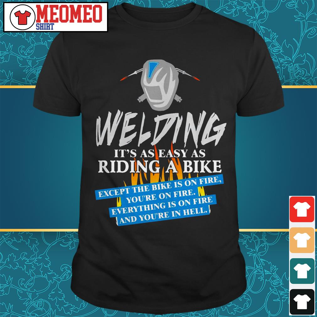 Welding it's as easy as riding a bike shirt