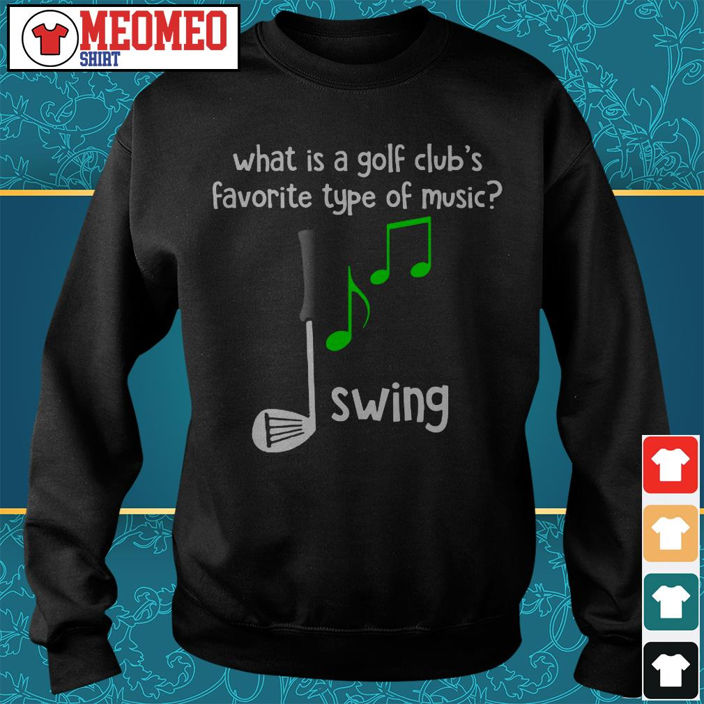 What is a golf club's favorite of music swing Sweater
