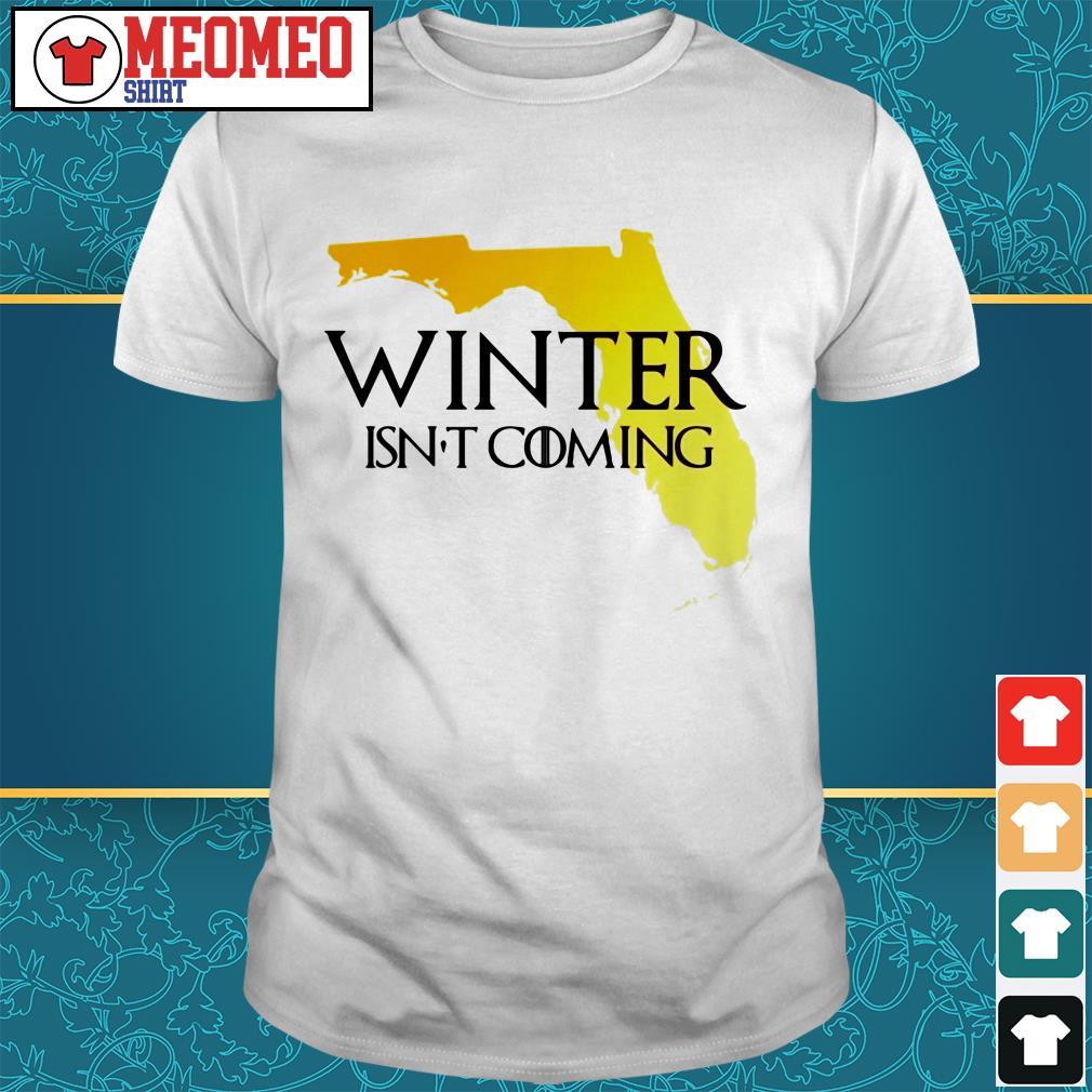 Winter isn't coming shirt