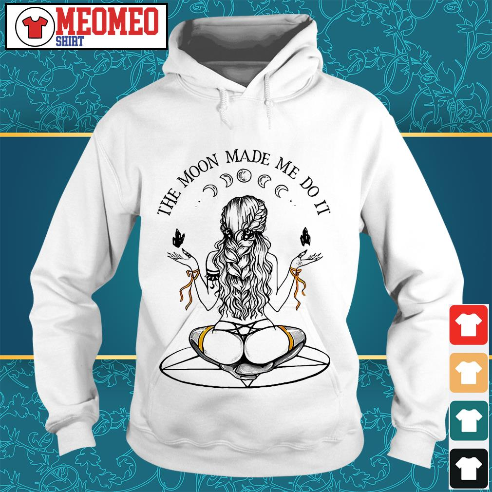 Women the moon made me do it Hoodie