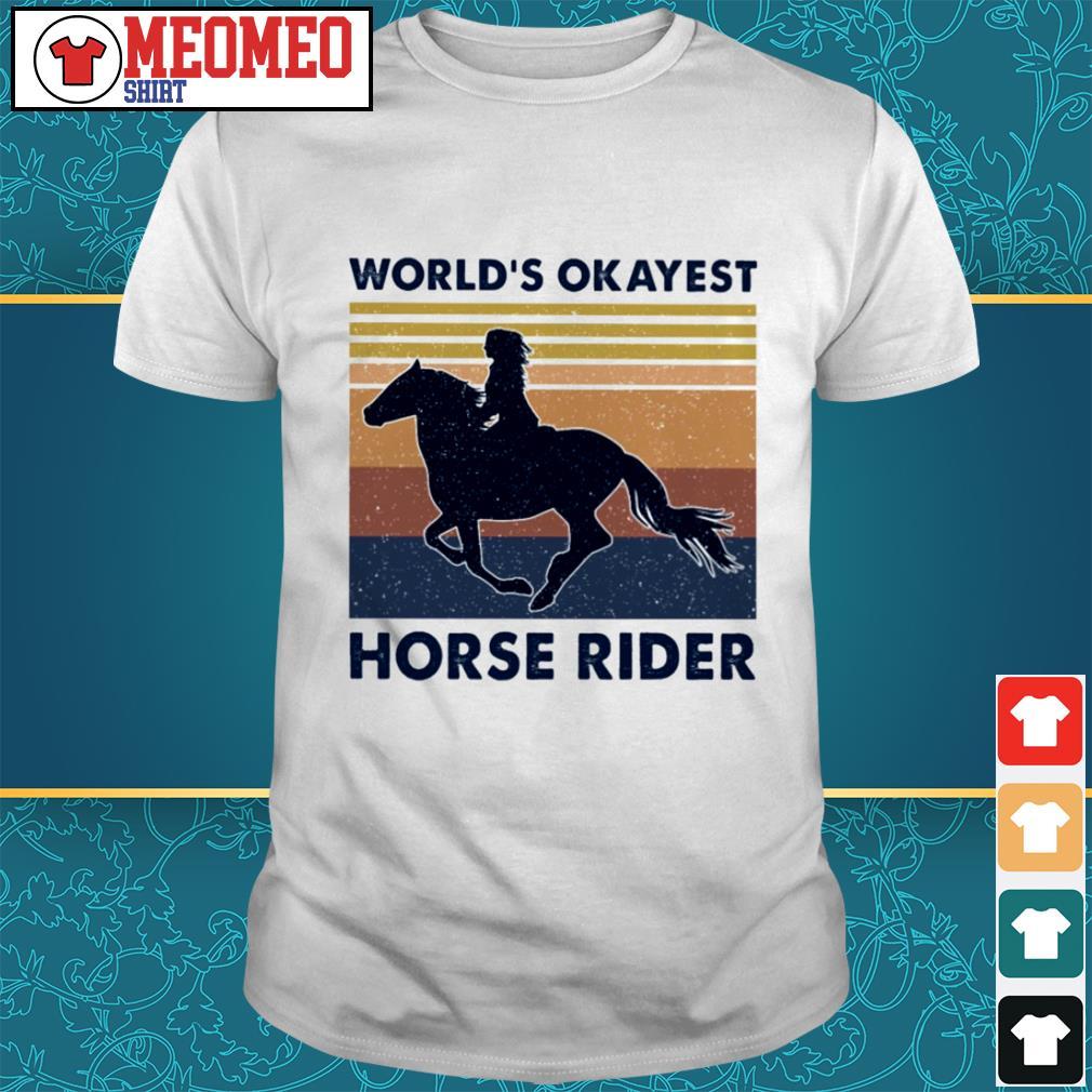 World's okayest horse rider shirt