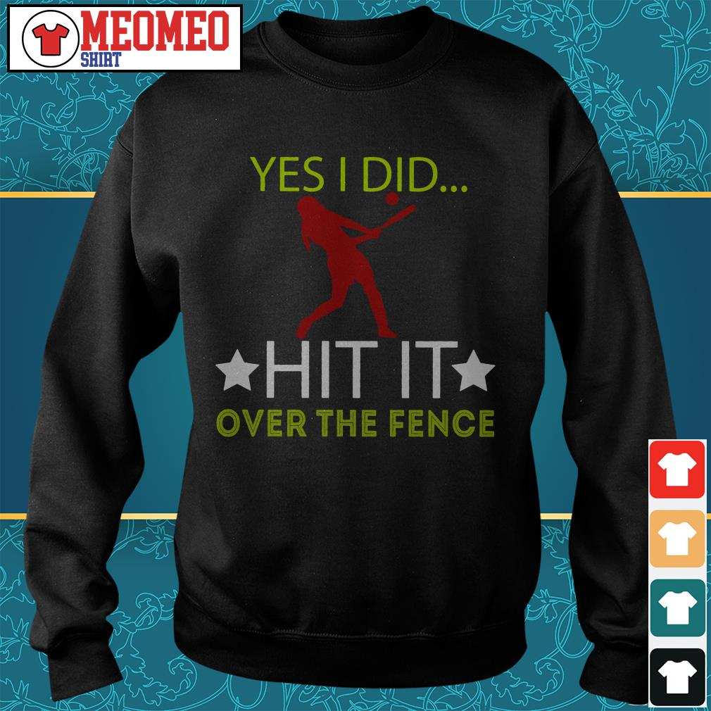 Yes I did hit it over the fence Sweater