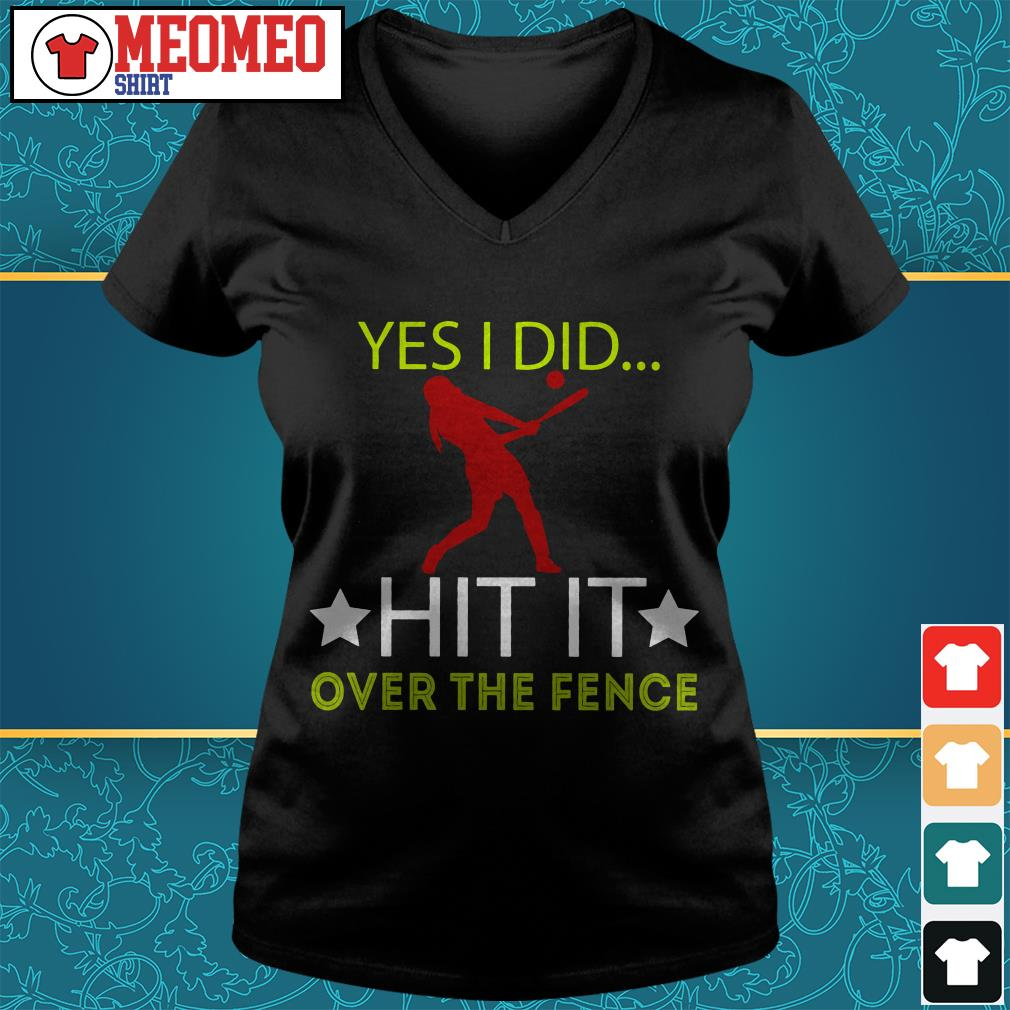 Yes I did hit it over the fence V-neck t-shirt