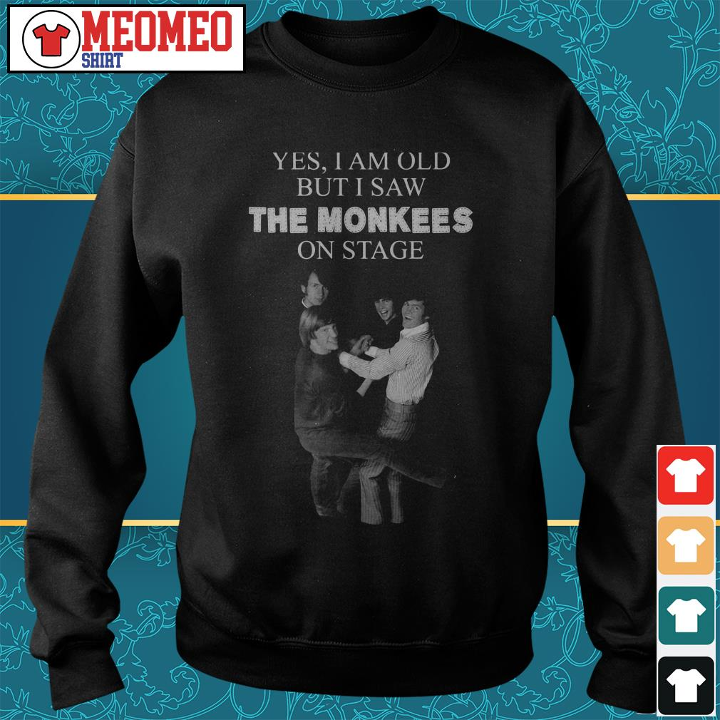 Yes I am old but I saw the Monkees on stage Sweater