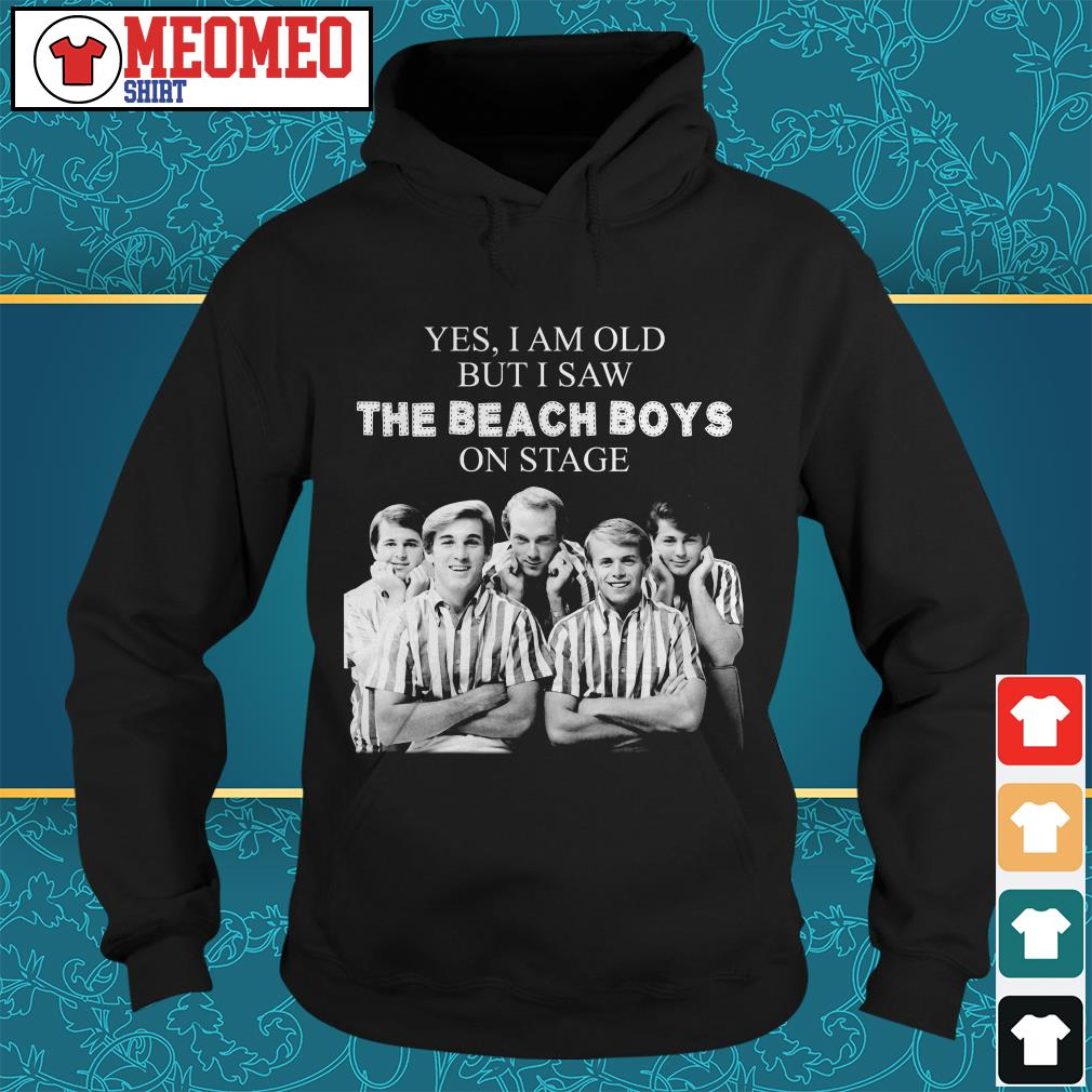 Yes I am old but I saw the Beach Boys on stage Hoodie