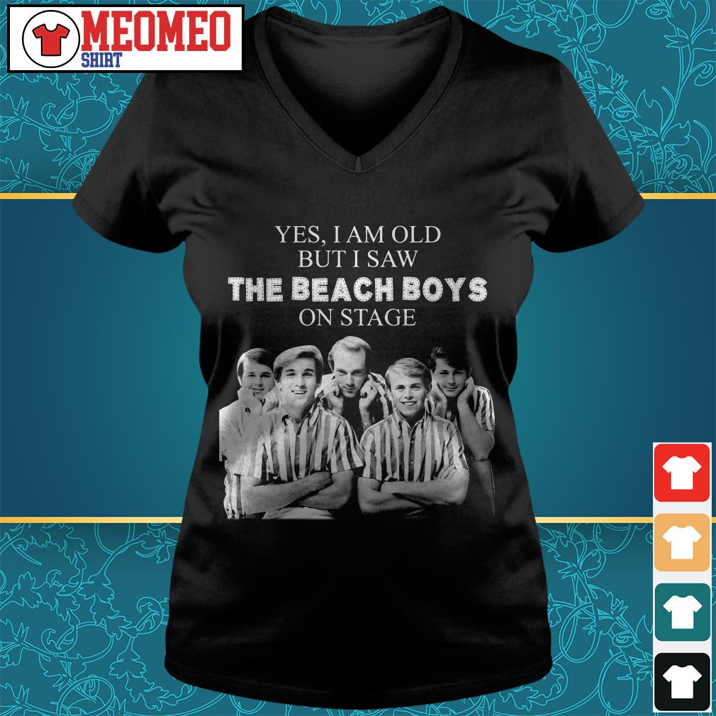 Yes I am old but I saw the Beach Boys on stage V-neck t-shirt